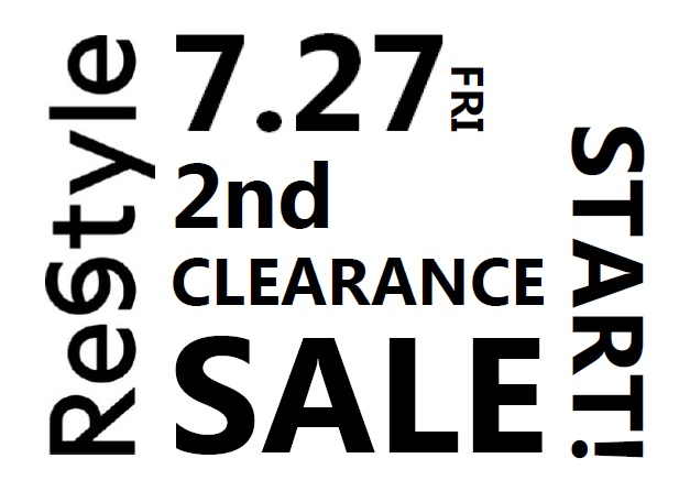 ReStyle 2nd CLEARANCE SALE 7.27FRI START!!